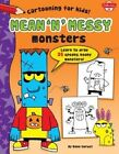 Mean 'n' Messy Monsters: Learn to Draw 25 Spooky, Kooky Monsters! by Dave Garbot (Hardback, 2015)