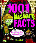 1001 Hideous History Facts: Delve into the Depths of Our Despicable Past by Alex Woolf (Paperback, 2008)
