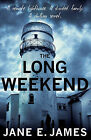 The Long Weekend by Jane E. James (Paperback, 2014)