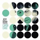 Layer Cake [Digipak] by Jeff Herr/Jeff Herr Corporation (CD, Mar-2015, Igloo Records)