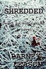 Shredded Death by Publishing by Barney Leason 9780595305483 Paperback 2003