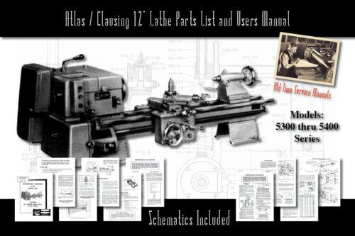 "Atlas//Clausing 12/"" Lathe 5300-5400 Parts List and User Manual Schematics etc."