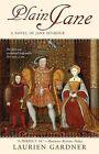 Plain Jane: A Novel of Jane Seymour by Laurien Gardner (Paperback / softback, 2008)