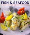 Fish & seafood: 175 Delicious and Contemporary Recipes Shown in 220 Photographs by Anness Publishing (Paperback, 2014)