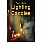 Lighting Candles by Paul H Deal 9780595284573 Paperback 2003