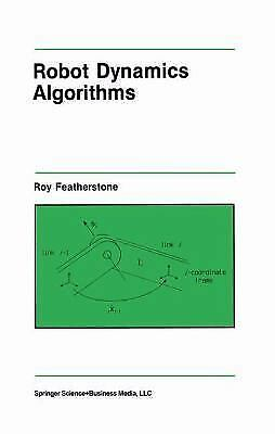 Robot Dynamics Algorithms [The Springer International Series in Engineering and