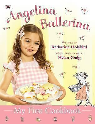 """AS NEW"" Holabird, Katharine, My First Cookbook (Angelina Ballerina) Book"