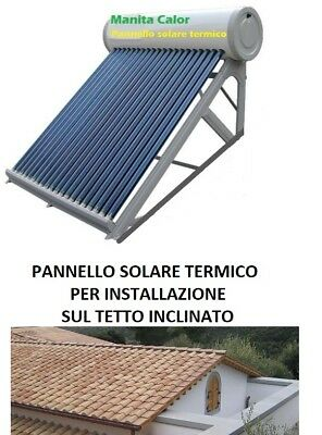PANNELLO SOLARE TERMICO TETTO INCLINATO ACQUA ACCIAIO INOX 150 LT ACCESSORI INCl