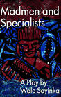 Madmen and Specialists by Professor Wole Soyinka (Paperback / softback, 1987)