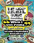 Kids' Survival Guide: How to Avoid  When I Was Your Age...  and Other Brain-Explodinglectures by Susan Berran (Paperback, 2016)