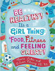 Be Healthy! It's a Girl Thing by Jukes Mavis (Paperback, 2004)