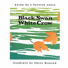 Black Swan, White Crow by J. Patrick Lewis (Paperback, 2007)