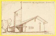 CPA RARE LENS LIEVIN LOOS MAQUETTE future CHAPELLE du 16 Paroisse St Pierre