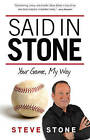 Said in Stone: Your Game, My Way by Steve Stone (Paperback / softback, 2013)