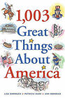 1,003 Great Things about America by Lisa Birnbach, Ann Hodgman, Patricia Marx (Paperback / softback, 2002)