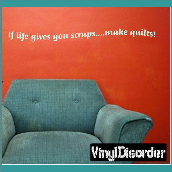 If life gives you scraps....make Wand Quote Mural Decal-scrapbooKönigroomquotes09