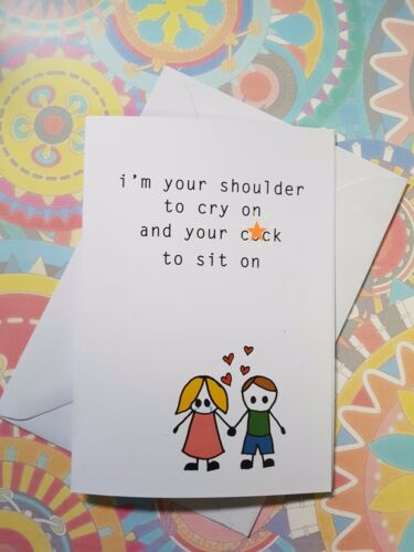 /'Shoulder To Cry On C*ck To Sit On/' Funny Uncensored Rude Offensive Blank Card