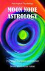 Moon Node Astrology by Bruno Huber, Louise Huber (Paperback, 2005)