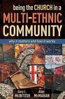 Being the Church in a Multi-Ethnic Community: Why It Matters and How It Works by Dr Gary L McIntosh, Alan McMahan (Paperback / softback, 2012)