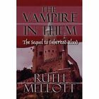 The Vampire in Them 9781451208023 by Ruth Mellott Paperback