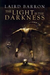 Light-Is-the-Darkness-Paperback-by-Barron-Laird-Brand-New-Free-shipping-i