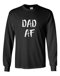 06c0b860 Long Sleeve Dad AF T Shirt Funny Gift New Daddy Fathers Day T-Shirt ...