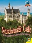 Neuschwanstein Castle: The Castle That Inspired Walt Disney by Jennifer Howse (Hardback, 2015)