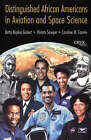 Distinguished African Americans in Aviation and Space Science by Caroline M. Fannin, Miriam Sawyer, Betty Kaplan Gubert (Hardback, 2001)