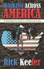 Walking Across America 9781424177387 by Rick Keefer Paperback