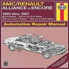 A. M. C./Renault Alliance and Encore 1983-87 85cu.in.(1.4 Litre), 105cu.in.(1.7Litre) and 120cu.in.(2.0 Litre) Owner's Workshop Manual by Curt Choate, J. H. Haynes (Paperback, 1988)