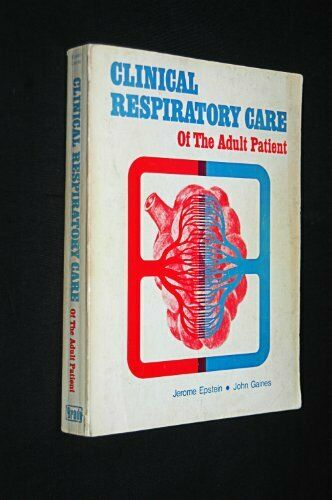 Clinical Respiratory Care of the Adult Patient
