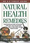 Natural Health Remedies: An A-Z Family Guide by Janet C. Maccaro (Paperback)