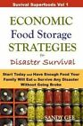 Economic Food Storage Strategies for Disaster Survival Start Today and Have Eno