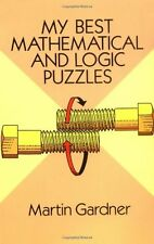 Dover Recreational Math: My Best Mathematical and Logic Puzzles by Martin Gardner (1994, Paperback)