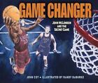 Game Changer: John McLendon and the Secret Game by John Coy (Hardback, 2015)