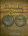 Whitman Encyclopedia of Colonial and Early American Coins by Q David Bowers (Hardback, 2008)