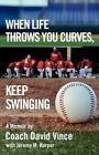 When Life Throws You Curves, Keep Swinging by David Vince (Paperback / softback, 2012)