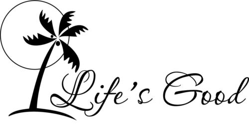 Life/'s Good Palm Tree vinyl wall decal quote sticker decor Inspirational Car