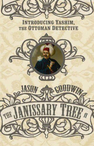 The Janissary Tree (A 'Yashim the Eunuch' Mystery),Jason Goodw ,.9780571229215