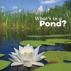 What's in a Pond? by Martha E. H. Rustad (Hardback, 2015)