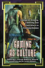 Gaming as Culture: Essays on Reality, Identity and Experience in Fantasy Games by McFarland & Co  Inc (Paperback, 2006)