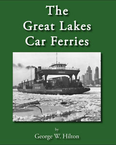 The-Great-Lakes-Car-Ferries-by-George-Woodman-Hilton-2003-Hardcover-NEW