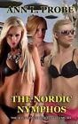 The Nordic Nymphos by Ann L Probe (Paperback / softback, 2013)
