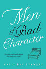 Men of Bad Character by Kathleen Stewart (Paperback, 2010)