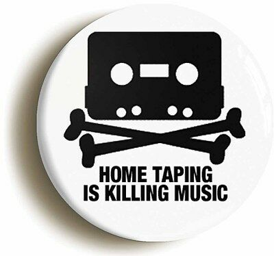 HOME TAPING IS KILLING MUSIC RETRO EIGHTIES BADGE BUTTON PIN  1inch/25mm 1980s