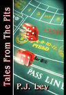 Tales from the Pits: Casino Life by P J Lev (Hardback, 2011)