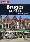 Berlitz: Bruges & Ghent Pocket Guide by Berlitz Publishing Company (Paperback, 2011)