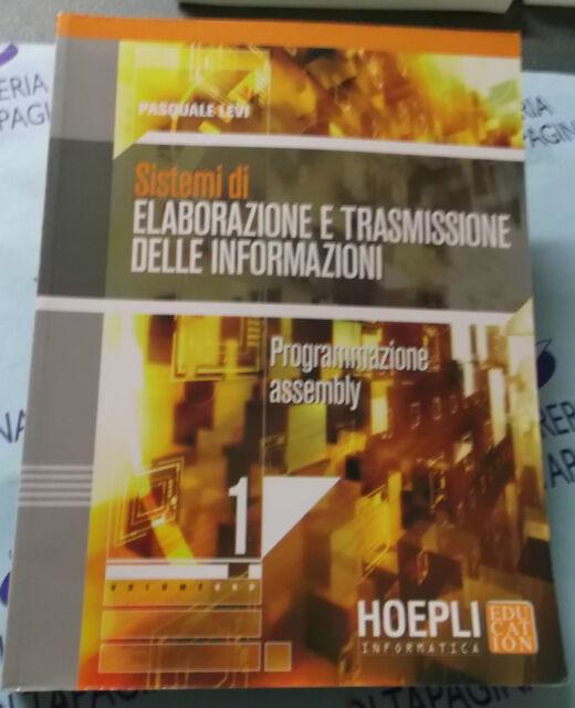 SISTEMI DI ELABORAZIONE E TRASMISSIONE DELLE INFORMAZIONI VOL.1 - LEVI - HOEPLI