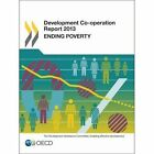 Development Co-operation Report 2013: Ending Poverty by OECD: Organisation for Economic Co-Operation and Development (Paperback, 2013)