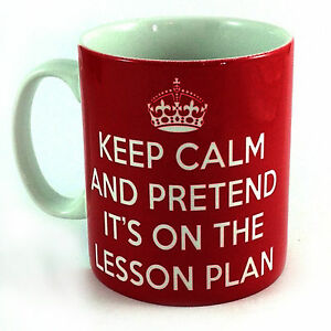 NEW-KEEP-CALM-AND-PRETEND-IT-039-S-ON-THE-LESSON-PLAN-GIFT-MUG-CUP-TEACHER-PRESENT